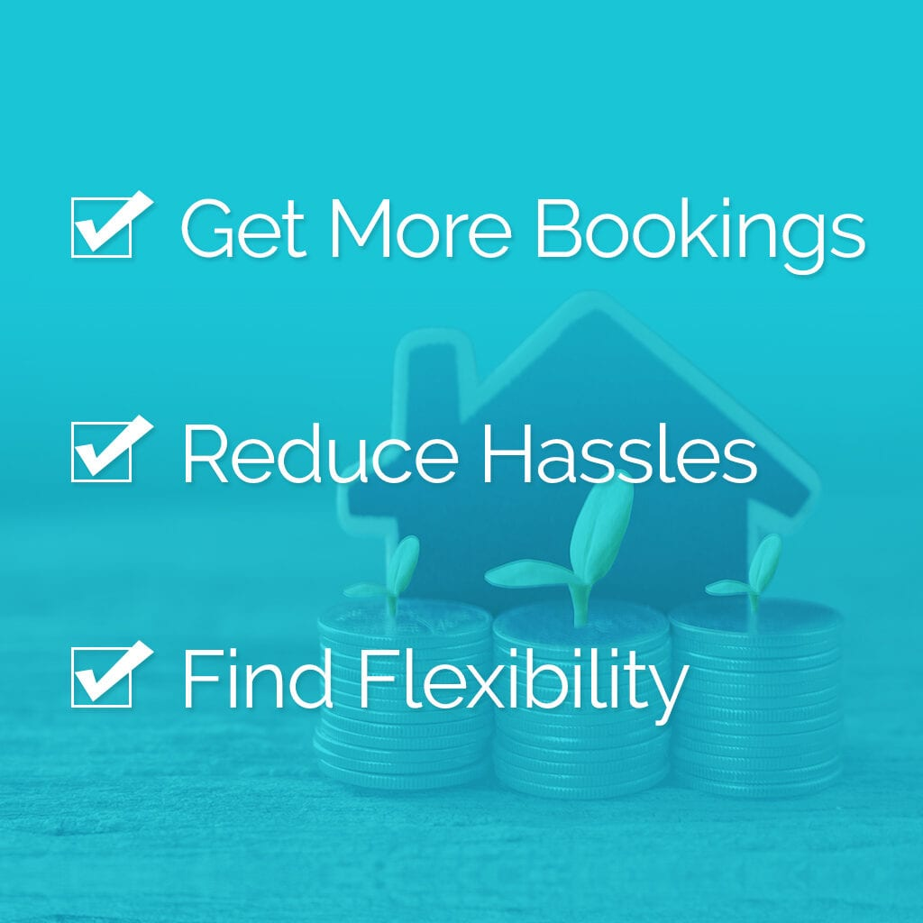 Get more bookings - reduce hassles - find flexibility
